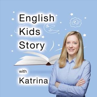 English Kids Story with Katrina