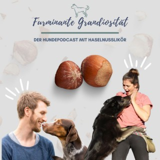 Furminante Grandiosität Der Hundepodcast mit Haselnusslikör.