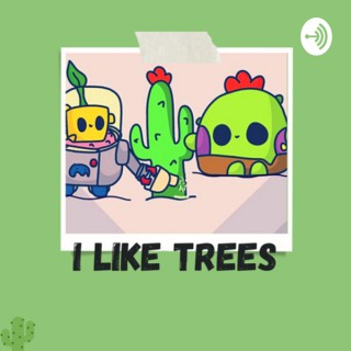 I like trees - der sprout brawl stars podcast