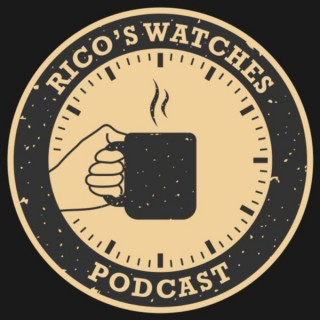 Rico's Watches Podcast