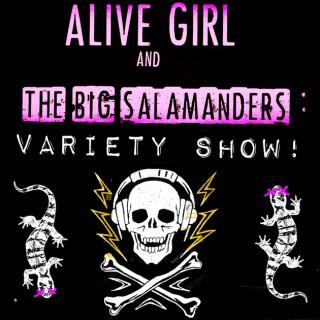 Alive Girl and the Big Salamanders