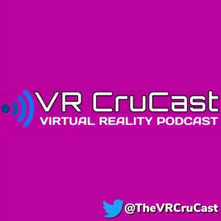 VR CruCast Virtual Reality Podcast