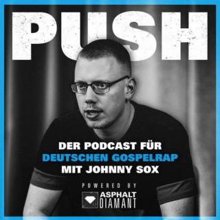 PUSH - der Podcast für deutschen Gospelrap!