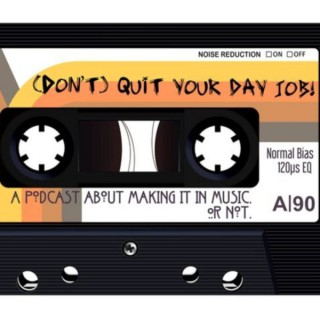 (Don't) Quit Your Day Job