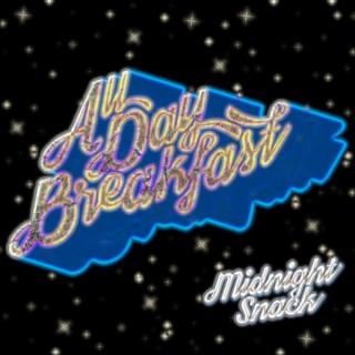 All Day Breakfast: Midnight Snack