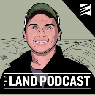 The Land Podcast - The Pursuit of Land Ownership and Investing