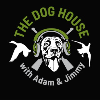 THE DOG HOUSE with Adam & Jimmy