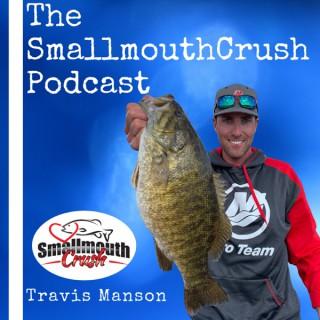 The SmallmouthCrush Podcast
