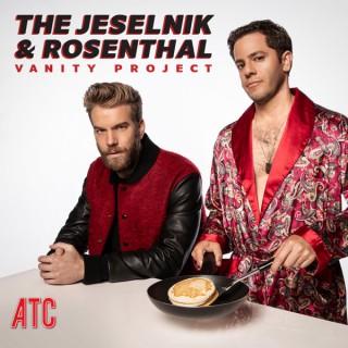 The Jeselnik & Rosenthal Vanity Project