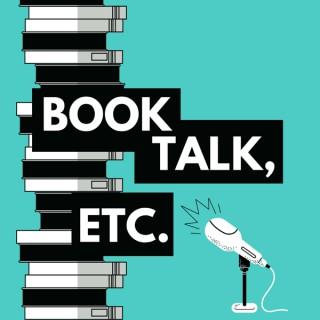 Book Talk, etc.