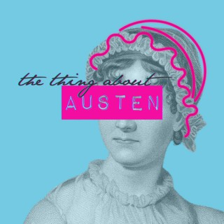 The Thing About Austen