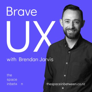 Brave UX with Brendan Jarvis