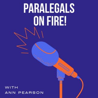 Paralegals on Fire! with Ann Pearson