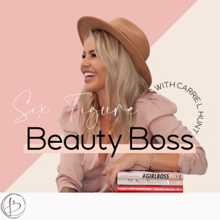 The Six Figure Beauty Boss Podcast