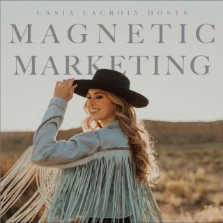 Magnetic Marketing with Casia LaCroix