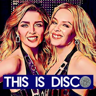 This Is Disco: A Dannii & Kylie Minogue Podcast
