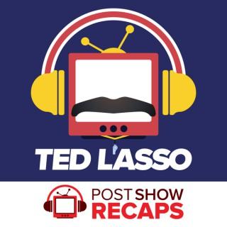 Ted Lasso: A Post Show Recap