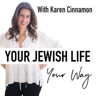Your Jewish Life Your Way with Karen Cinnamon