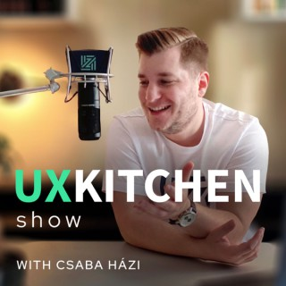 The UX Kitchen Podcast