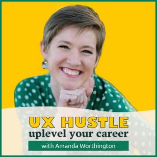 The UX Hustle