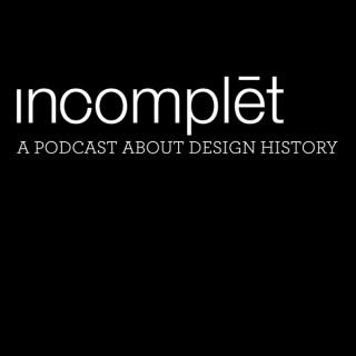 Incomplet Design History