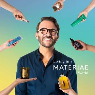 Living in a Materiae World