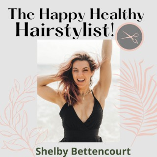 happy healthy hairstylist's podcast