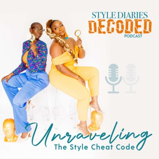 """Style Diaries Decoded Podcastâ""""¢"""