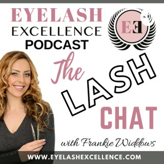 EYELASH EXCELLENCE - THE LASH CHAT