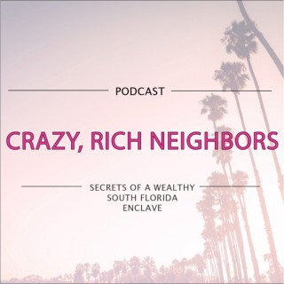 Crazy, Rich Neighbors