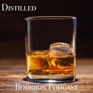 Distilled Bourbon Podcast