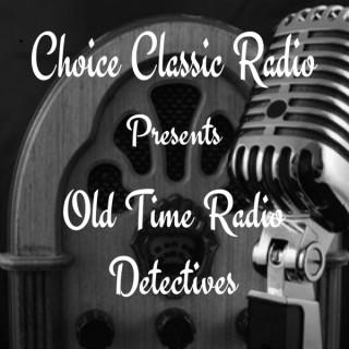 Choice Classic Radio Detectives | Old Time Radio