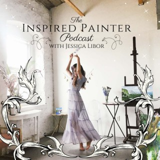 The Inspired Painter with Jessica Libor