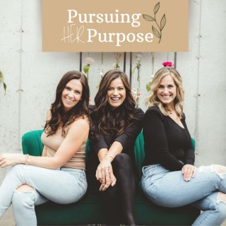 Pursuing HER Purpose