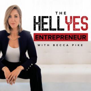 The Hell Yes Entrepreneur