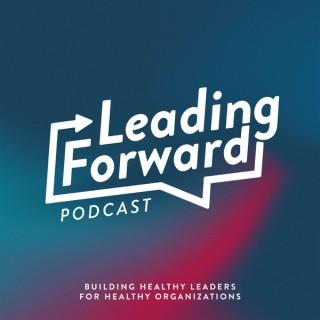 Leading Forward: Building Healthy Leaders for Healthy Organizations