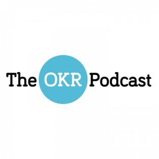 The OKR Podcast