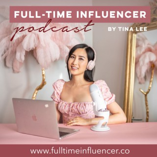 Full-Time Influencer Podcast