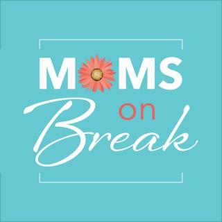 Moms on Break