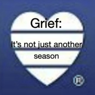 Grief: It's Not Just Another Season