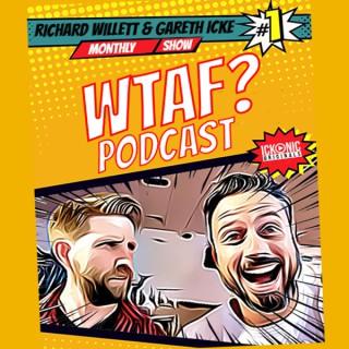WTAF Show with Gareth Icke & Richard Willett
