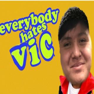 Everybody Hates Vic