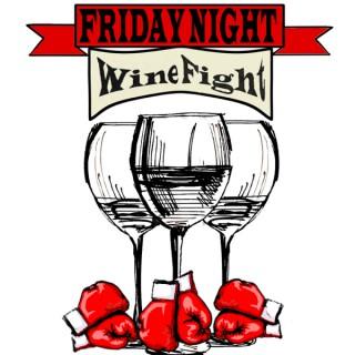 Friday Night Wine Fight