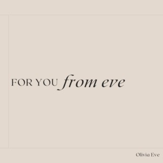 For You From Eve