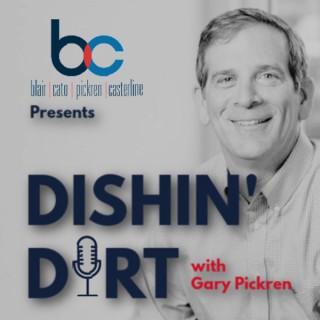 Dishin' Dirt with Gary Pickren