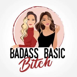 Badass Basic Bitch