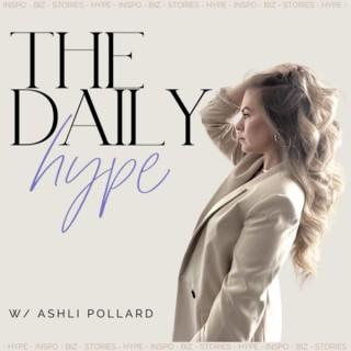 The Daily Hype: Morning Motivation w/ Hype Girl + Business BFF / Entrepreneur Ashli Pollard