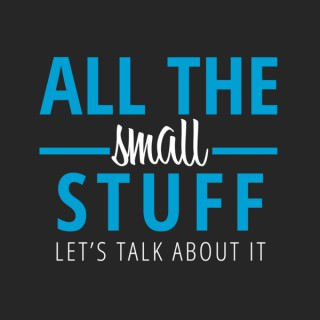 All The Small Stuff