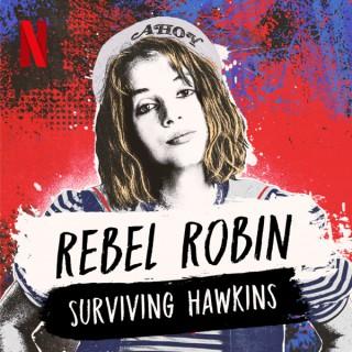 Rebel Robin: Surviving Hawkins (A Stranger Things Podcast)