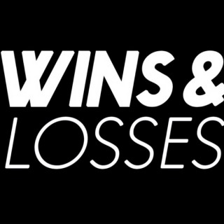 The Wins & Losses Podcast
